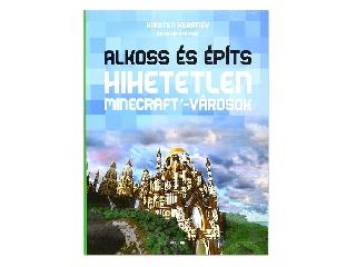 Alkoss és építs - Hihetetlen Minecraft-városok