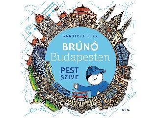Bartos Erika: Pest szíve (Brúnó Budapesten