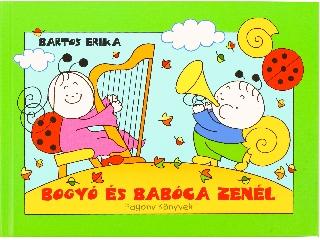 Bogyó és Babóca zenél