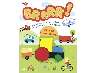 BRRRR! Feadatok, színezők és jármű-tények mindenről, ami mozog!