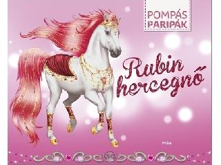 Pompás paripák - Rubin hercegnő - Matricás foglalkoztatókönyv