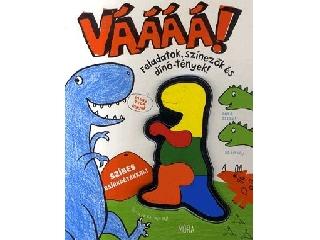 VÁÁÁÁ! Feldatok, színezők és dínó-tények! - Foglalkoztatókönyv színes zsírkrétákkal